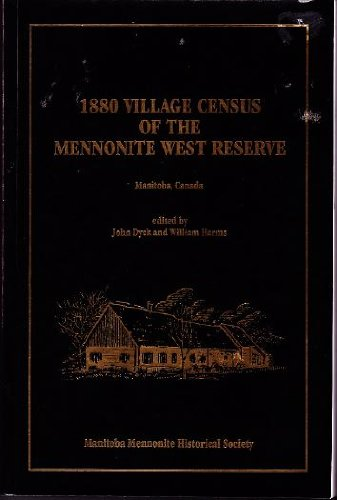 1880 Village Census of the Mennonite West Reserve, Manitoba, Canada: Harms, William; Dyck, John