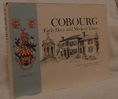 9780969088707: COBOURG. Early Days and Modern Times