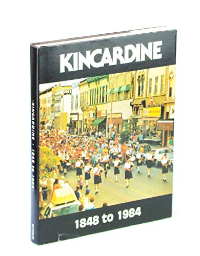 9780969089919: KINCARDINE 1848 to 1984