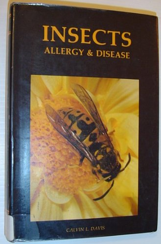 Insects, Allergy & Disease: Allergic and Toxic Responses to Arthropods