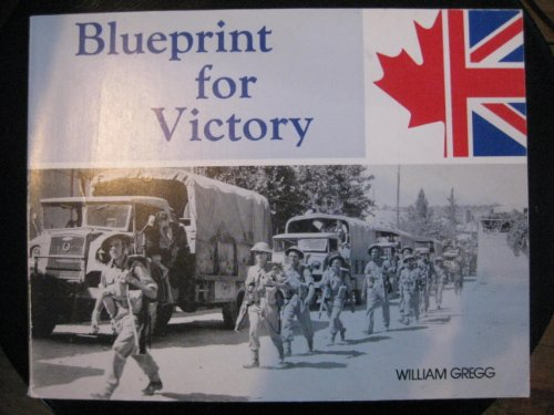 9780969094326: Blueprint For Victory The Story of Military Vehicle Design and Production in Canada from 1937-45 (Canadian Military Vehicle Series, Vol. III)