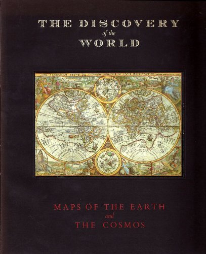 The Discovery of the World: Maps of the Earth and the Cosmos from the David M. Stewart Collection