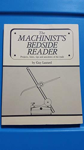 The Machinist's Bedside Reader (0969098022) by Guy Lautard