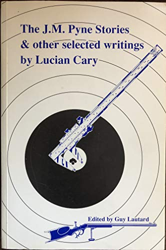 9780969098089: The J.M. Pyne Stories & Other Selected Writings by Lucian Cary