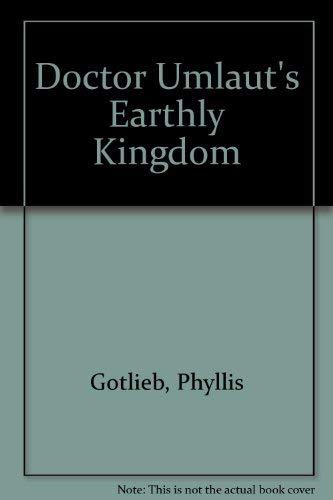 Doctor Umlaut's earthly kingdom: Gotlieb, Phyllis