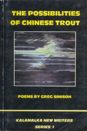 The Possibilities of Chinese Trout: Simison, Greg