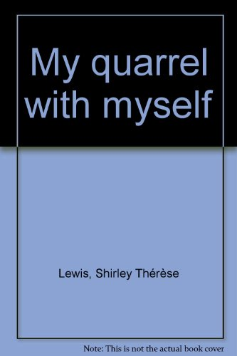 My Quarrel with Myself (testament of a Mystic Posthumous Poems 1977-1980: Lewis, Shirley Therese