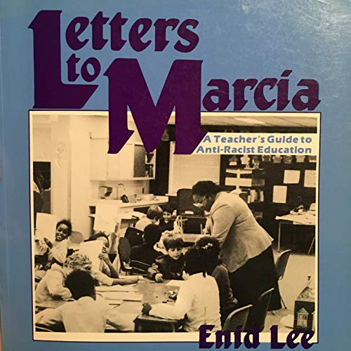 9780969106050: Letters to Marcia: A Teacher's Guide to Anti-Racist Education
