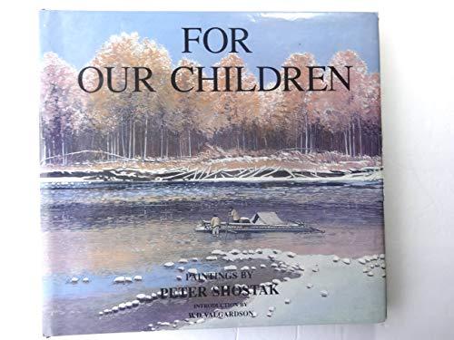 For Our Children: Shostak, Peter