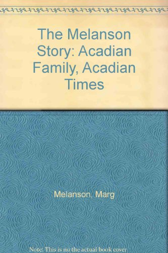 9780969121916: The Melanson Story: Acadian Family, Acadian Times