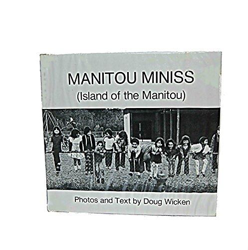 MANITOU MINISS (Island of the manitou): Wicken, Doug