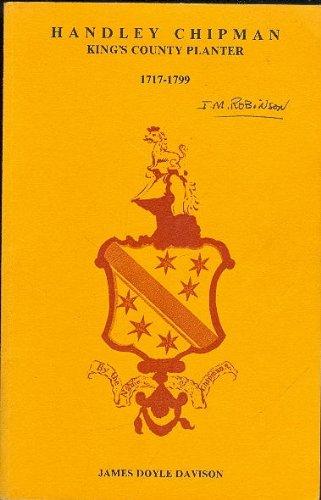9780969128717: Handley Chipman, King's County planter, 1717-1799: First of that name at Chipman Corner, Cornwallis Township, Nova Scotia