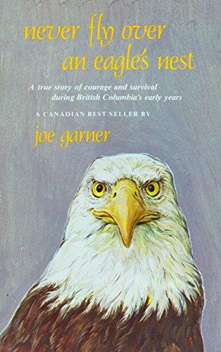 Never Fly over an Eagle's Nest: Garner, Joe R.