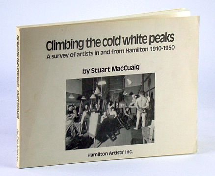 Climbing the cold white peaks: A survey of artists in and from Hamilton, 1910-1950