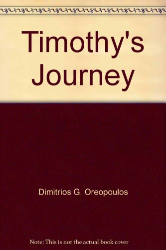 Timothy's Journey: Oreopoulos, Dimitrios G.