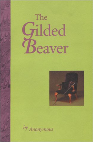 The Gilded Beaver: Anonymous