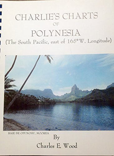 9780969141211: Charlie's Charts of Polynesia: The South Pacific East of 165 Degrees W. Longitude