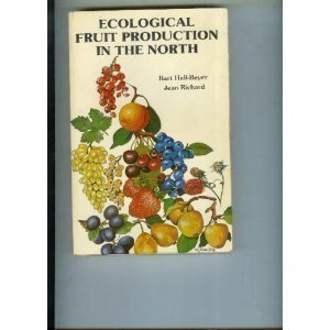Ecological Fruit Production in the North: Hall-Beyer, Bart; Richard,