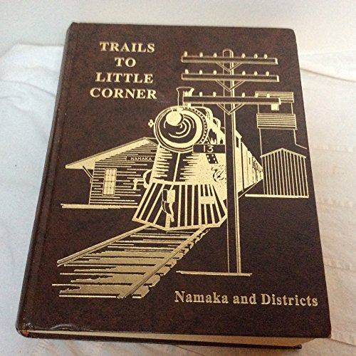 9780969146209: Trails To Little Corner: Namaka and Districts