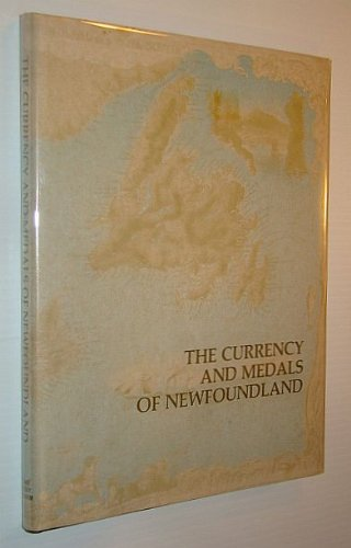 9780969147503: The currency and medals of Newfoundland (Canadian numismatic history series)