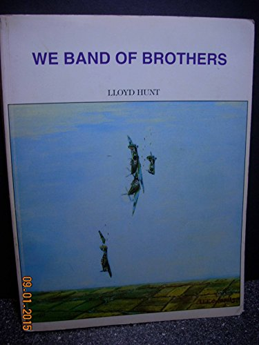 We Band of Brothers: Hunter, Lloyd A.