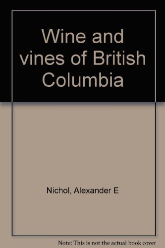 WINE AND VINES OF BRITISH COLUMBIA