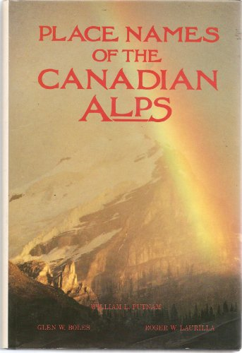 Place Names of the Canadian Alps (0969162146) by William Lowell Putnam