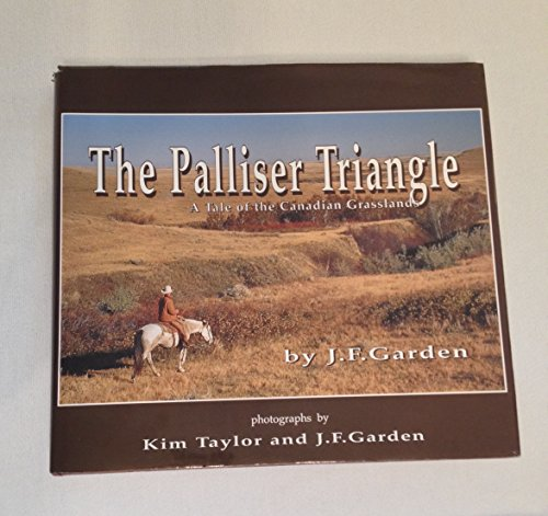 The Palliser Triangle: A Tale of Canadian: J. F. Garden