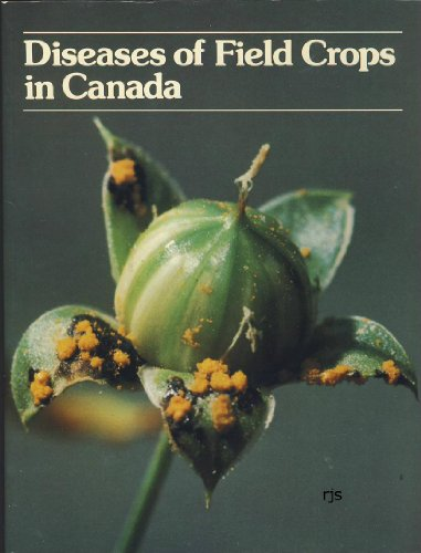 9780969162704: Diseases of field crops in Canada : an illustrated compendium.