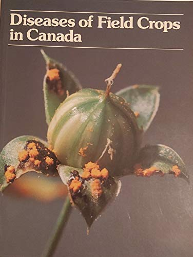 9780969162711: Diseases of Field Crops In Canada Rev Edition