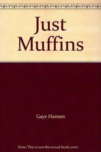Just Muffins: Gaye Hansen