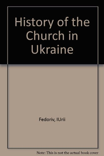 History of the Church in Ukraine: George Fedoriw