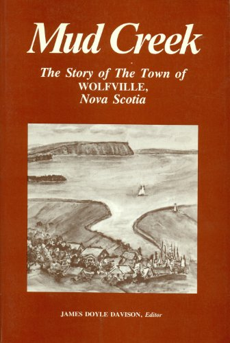 9780969171904: Mud Creek: The story of the town of Wolfville, Nova Scotia