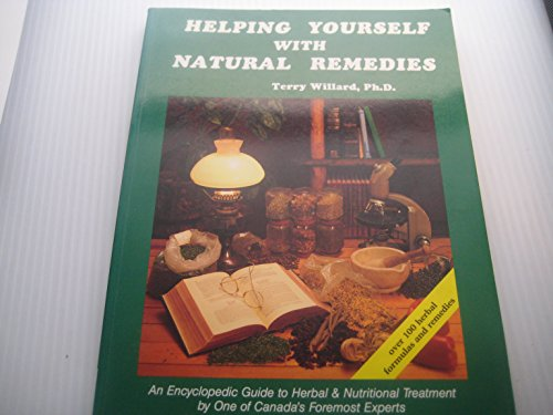 Helping Yourself with Natural Remedies : An: Willard, Terry