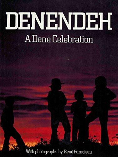 9780969184102: Denendeh: A Dene celebration
