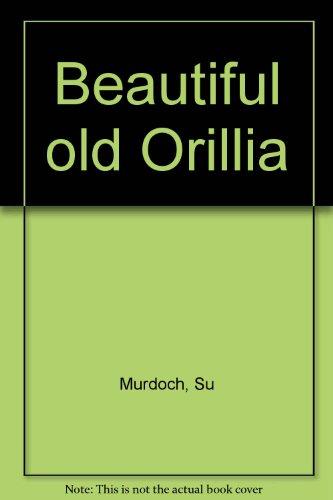 Beautiful Old Orillia: Murdoch, Su