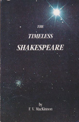 9780969187004: The timeless Shakespeare: The natural law in Shakespeare