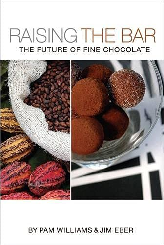 9780969192121: Raising the Bar: The Future of Fine Chocolate