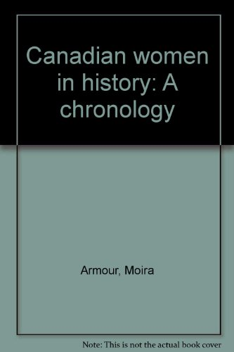 9780969195535: Canadian women in history: A chronology