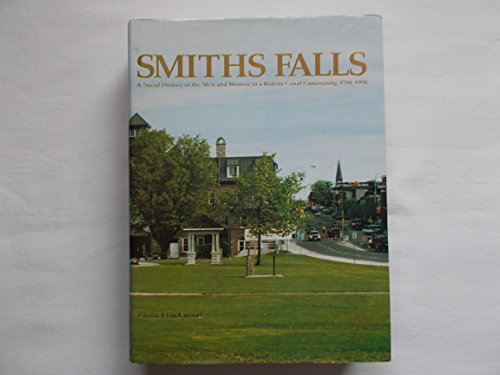 Smiths Falls: A Social History of the Men and Women in a Rideau Canal Community, 1794-1994