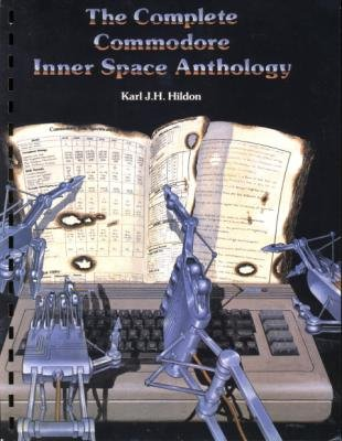 The Complete Commodore Inner Space Anthology: Karl J.H. Hildon