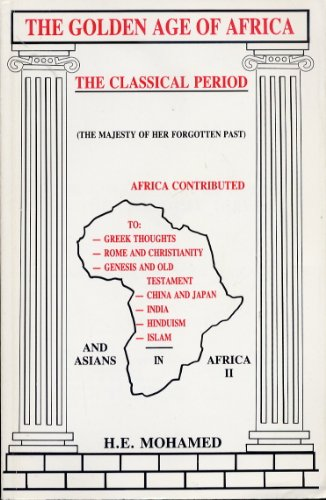 9780969209621: The Golden Age of Africa: The Classical Period and Asian Legacy in Africa (Part II)