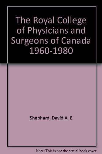 The Royal College of Physicians and Surgeons of Canada 1960-1980