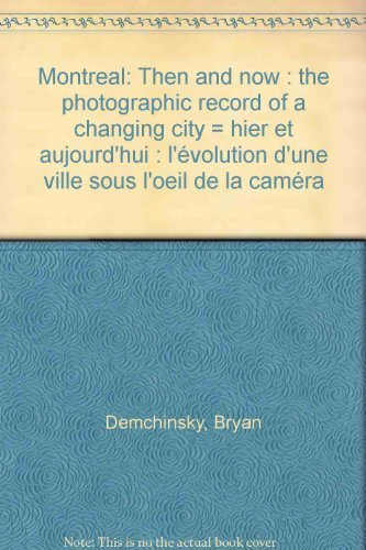 Montreal Then and Now: The Photographic Record: Demchinsky, Bryan