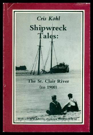 9780969232612: Shipwreck Tales : The St. Clair River (to 1900)