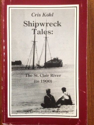 9780969232667: Shipwreck Tales: The St. Clair River (to 1900)
