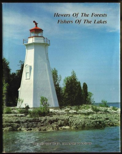 Hewers of the Forests, Fishers of the Lakes: The History of St. Edmunds Township