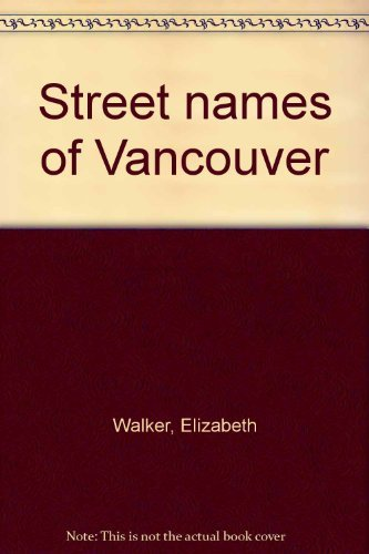 9780969237877: Street names of Vancouver