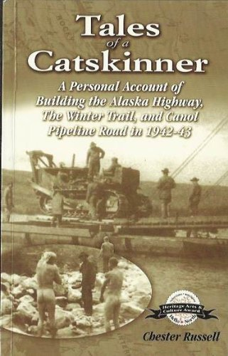 9780969238027: Tales of a Catskinner: A Personal Account of Building the Alaska Highway, The Winter Trail, and Canol Pipeline Road in 1942-3