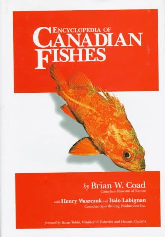 Encyclopedia of Canadian Fishes (Signed Limited Edition): Coad, Brian W.;